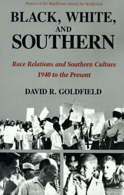 Black, White and Southern: Race Relations and Southern Culture, 1940 to the Present