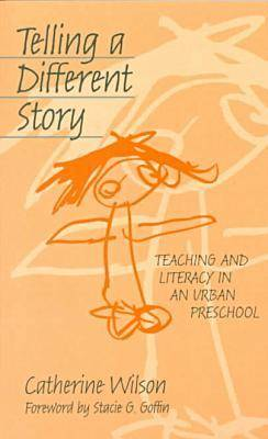 Telling a Different Story: Teaching and Literacy in an Urban Preschool