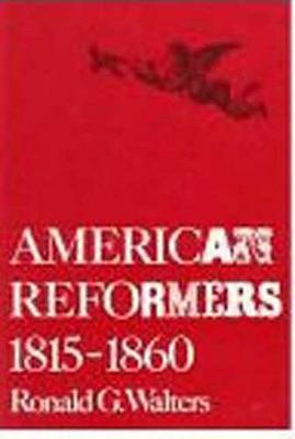 American Reformers, 1815-1860