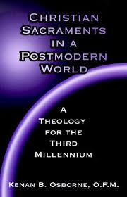 Christian Sacraments in a Postmodern World: A Theology for the Third Millennium