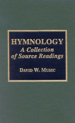 Hymnology: A Collection of Source Readings