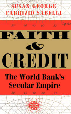 Faith and Credit: The World Bank's Secular Empire