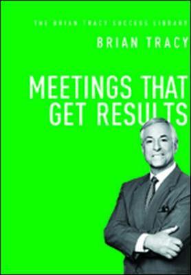 MEETINGS THAT GET RESULTS