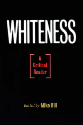 Whiteness: A Critical Reader