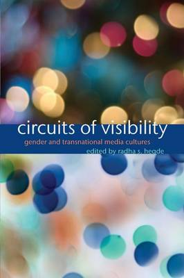 Circuits of Visibility: Gender and Transnational Media Cultures