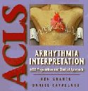 Arrhythmia Interpretation: ACLS Preparation and Clinical Approach