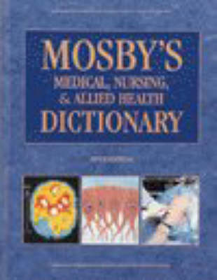 Mosbys Medical Nursing And Allied Health Dictionary 5ed