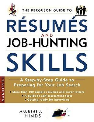 The Ferguson Guide to Resumes and Job-hunting Skills: A Handbook for Recent Graduates and Those Entering the Workplace for the First Time