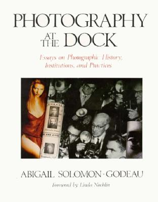 Photography at the Dock: Essays on Photographic History, Institutions and Practices