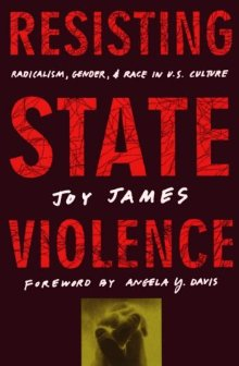 Resisting State Violence: Radicalism, Gender and Race in US Culture