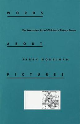 Words About Pictures: Narrative Art of Children's Picture Books