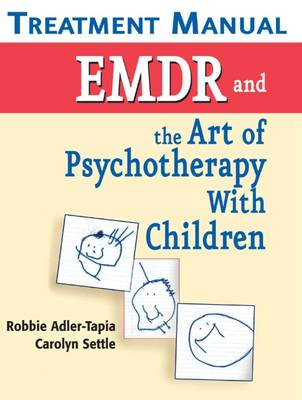 EMDR and the Art of Psychotherapy with Children: Treatment Manual