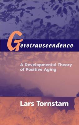 Gerotranscendence: A Developmental Theory of Positive Aging