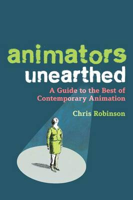 Animators Unearthed: A Guide to the Best of Contemporary Animation