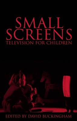 Small Screens: Television for Children