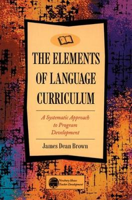 The Elements of Language Curriculum: A Systematic Approach to Program Development