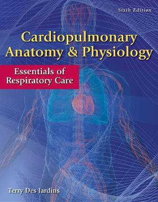 Cardiopulmonary Anatomy & Physiology with Access Code : Essentials of Respiratory Care