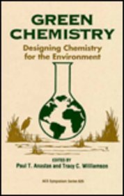 Green Chemistry: Designing Chemistry for the Environment