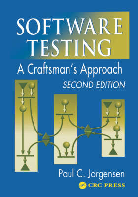 Software Testing: A Craftsman's Approach, Second Edition