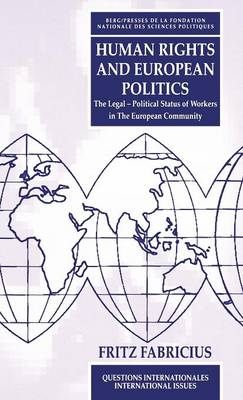 Human Rights and European Politics: The Legal Political Status of Workers in the European Community