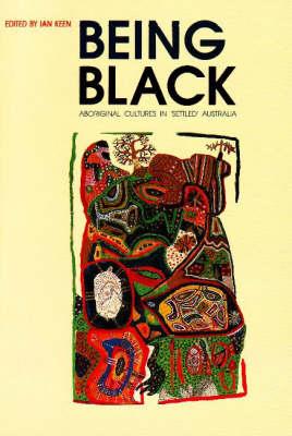 Being Black: Aboriginal Cultures in Settled Australia