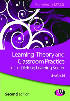 Learning Theory and Classroom Practice in the Lifelong Learning Sector 2ed