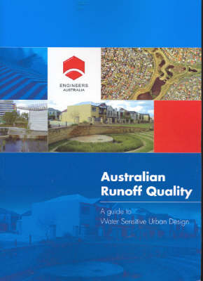 Australian Runoff Quality: A Guide to Water Sensitive Urban Design