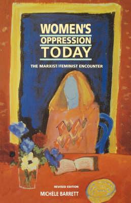 Women's Oppression Today: The Marxist/Feminist Encounter
