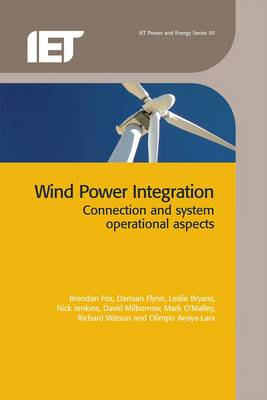 Wind Power Integration: Connection and System Operational Aspects
