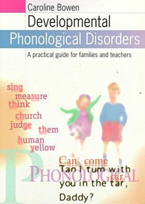 Developmental Phonological Disorders: a Practical Guide for Families and Teachers: A Practical Guide for Families and Teachers