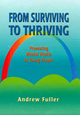 From Surviving to Thriving: Promoting Mental Health in Young People