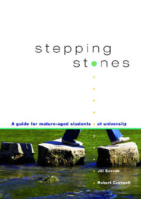 Stepping Stones: A Guide for Mature Aged Students at University