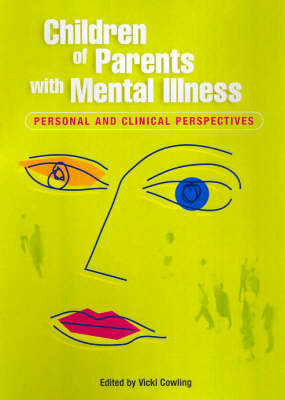 Children of Parents with Mental Illness: Personal and Clinical Perspectives: v. 2