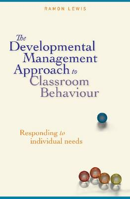 The Developmental Management Approach to Classroom Behaviour: Responding to Individual Needs