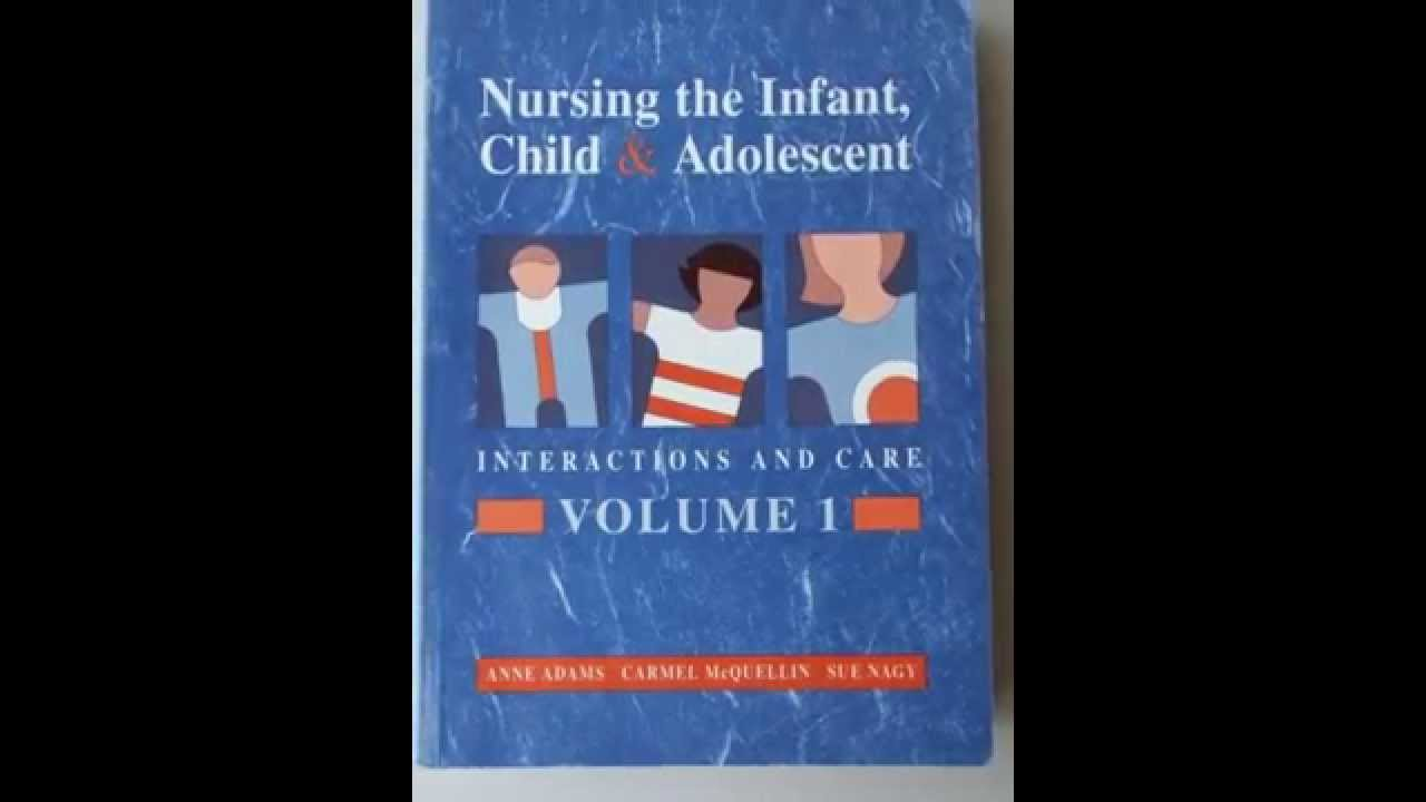 Nursing the Infant, Child and Adolescent: Interactions and Care: v. 1