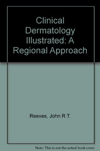 Clinical Dermatology Illustrated: A Regional Approach