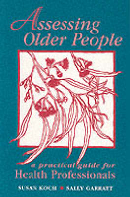 Assessing Older People: A Practical Guide for Health Professionals