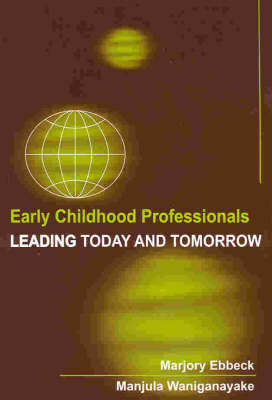 Early Childhood Professionals: Leading Today and Tomorrow