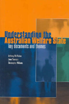 Understanding the Australian Welfare State: Key Documents and Themes