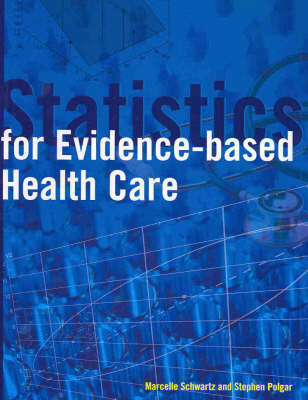 Statistics for Evidence Based Health Care