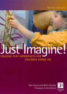 Just Imagine: Creative Play Experiences for Children under Six