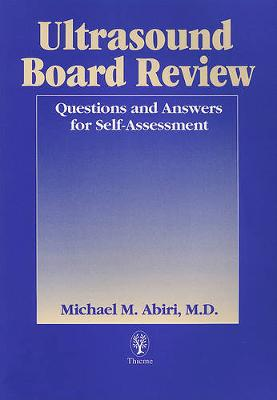 Ultrasound Board Review: Q & A for Self-Assessment