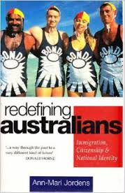 Redefining Australians: Immigration Citizenship and National Identity
