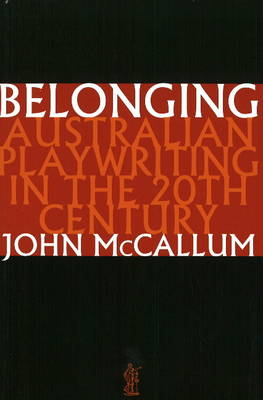 Belonging: Australian Playwriting in the 20th Century