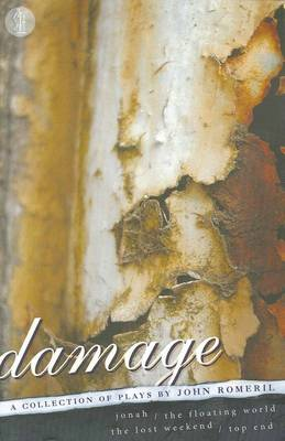 Damage: A Collection of Plays -- Jonah / The Floating World / The Lost Weekend / Top End