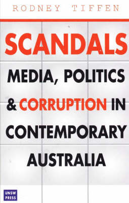 Scandals: Media, Politics and Corruption in Contemporary Australia
