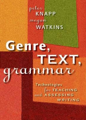 Genre, Text, Grammar: Technologies for Teaching and Assessing Writing