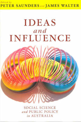 Ideas and Influence: Social Science and Public Policy in Australia