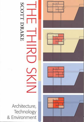 The Third Skin: Architecture Technology and Environment