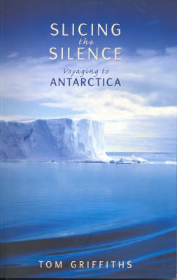 Slicing the Silence: Voyaging to Antarctica